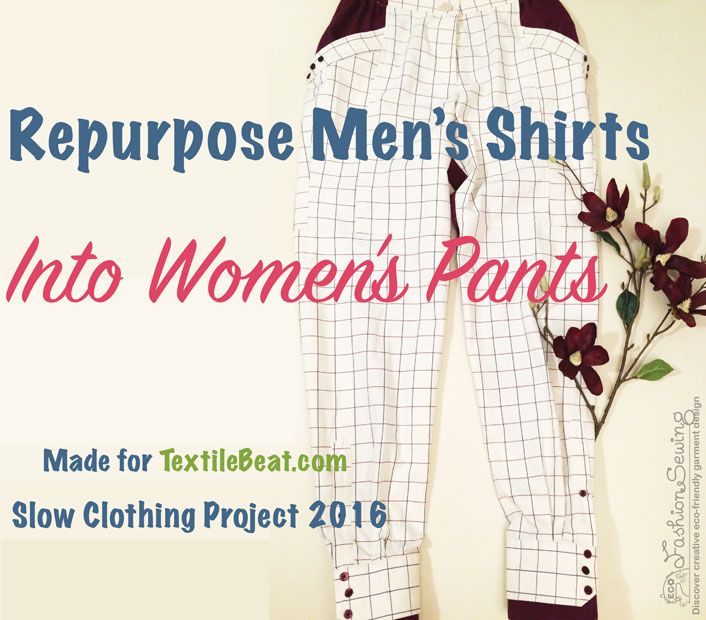How to Upcycle Men's Dress Shirts Into Womens' Pants