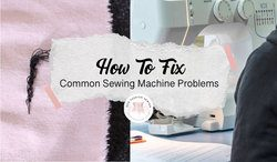 How-to-fix-common-sewing-machine-problems