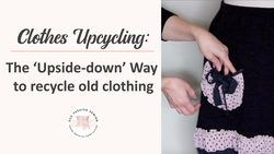 The upside-down way to recycle old clothing